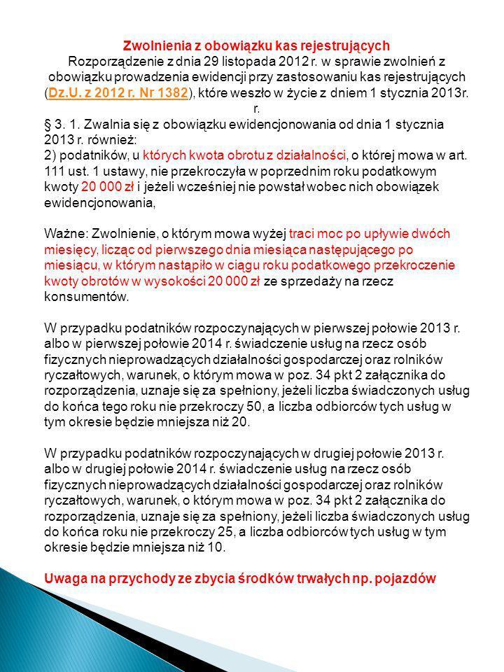 Zwolnienia z obowiązku kas rejestrujących Rozporządzenie z dnia 29 listopada 2012 r. w sprawie zwolnień z obowiązku prowadzenia ewidencji przy zastoso