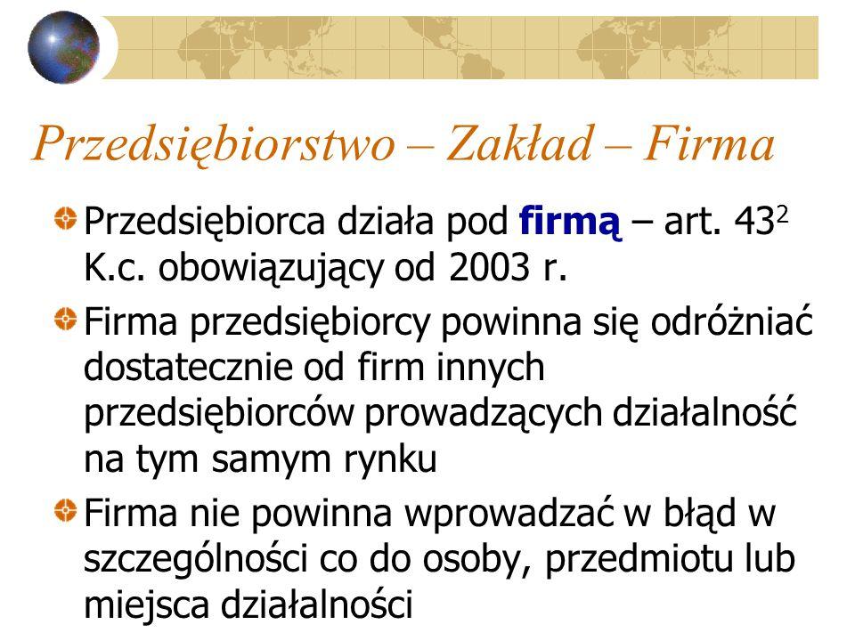 Przedsiębiorstwo – Zakład – Firma Przedsiębiorca działa pod firmą – art.