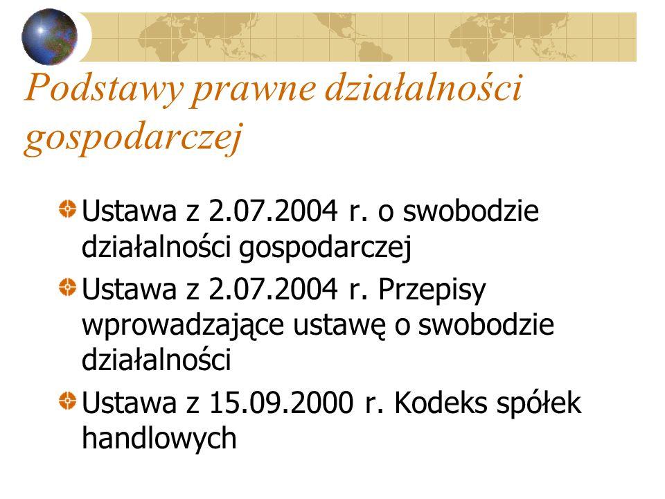 Podstawy prawne działalności gospodarczej Ustawa z 2.07.2004 r.