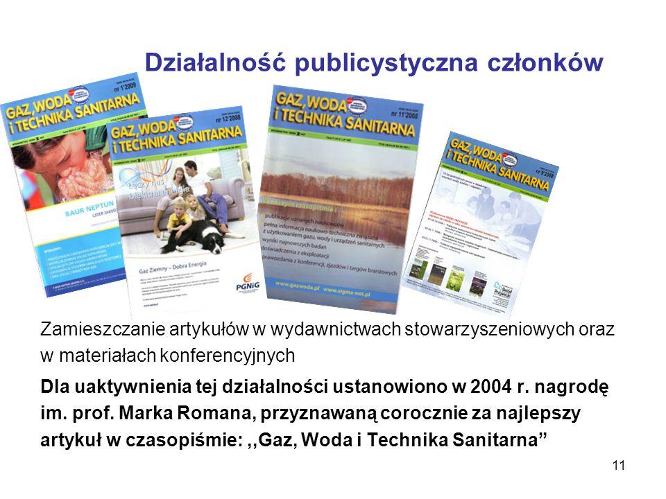 11 Działalność publicystyczna członków Zamieszczanie artykułów w wydawnictwach stowarzyszeniowych oraz w materiałach konferencyjnych Dla uaktywnienia tej działalności ustanowiono w 2004 r.