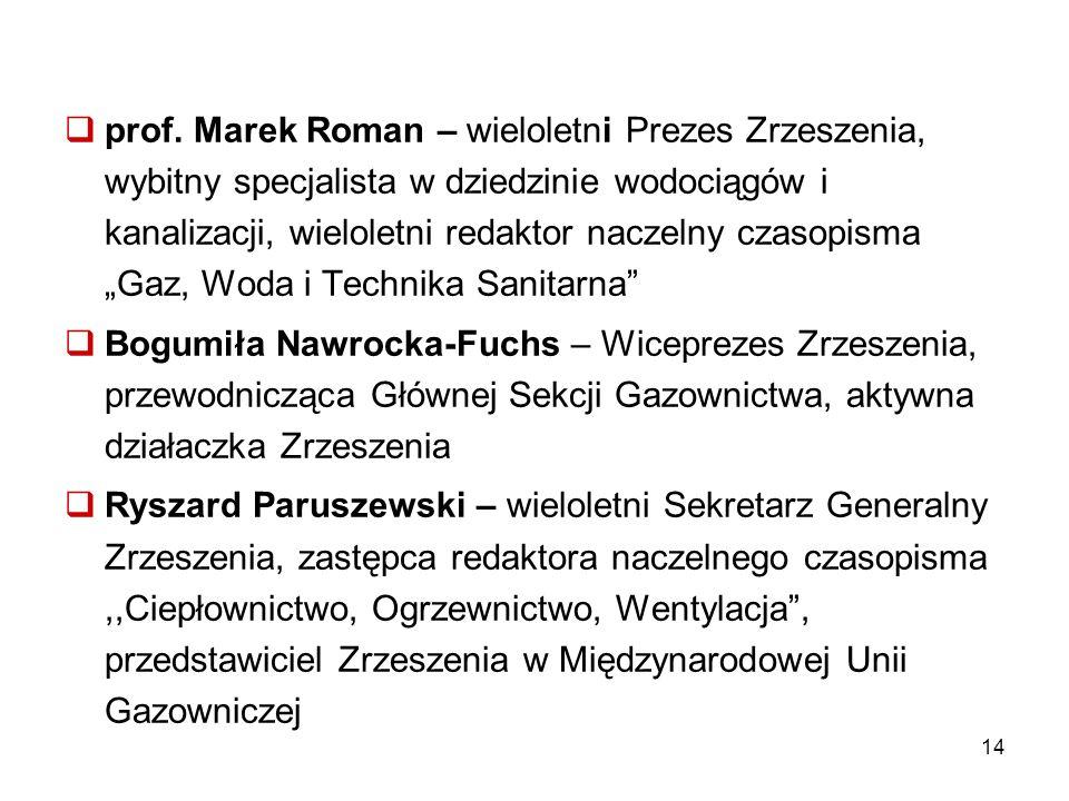  prof. Marek Roman – wieloletni Prezes Zrzeszenia, wybitny specjalista w dziedzinie wodociągów i kanalizacji, wieloletni redaktor naczelny czasopisma