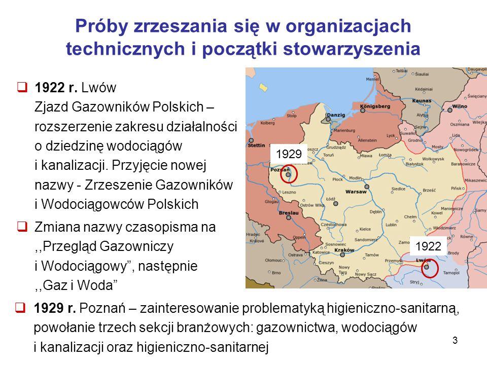 3  1922 r. Lwów Zjazd Gazowników Polskich – rozszerzenie zakresu działalności o dziedzinę wodociągów i kanalizacji. Przyjęcie nowej nazwy - Zrzeszeni