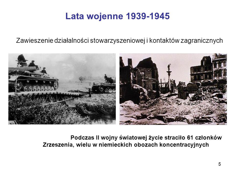 5 Lata wojenne 1939-1945 Podczas II wojny światowej życie straciło 61 członków Zrzeszenia, wielu w niemieckich obozach koncentracyjnych Zawieszenie działalności stowarzyszeniowej i kontaktów zagranicznych