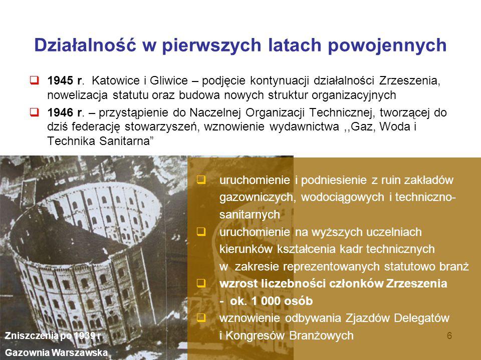 Działalność w pierwszych latach powojennych  1945 r. Katowice i Gliwice – podjęcie kontynuacji działalności Zrzeszenia, nowelizacja statutu oraz budo