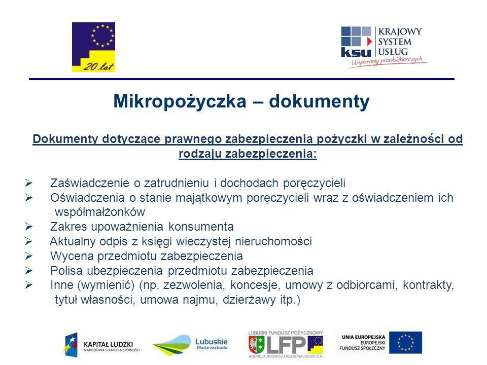 Mikropożyczka – dokumenty Dokumenty dotyczące prawnego zabezpieczenia pożyczki w zależności od rodzaju zabezpieczenia:  Zaświadczenie o zatrudnieniu