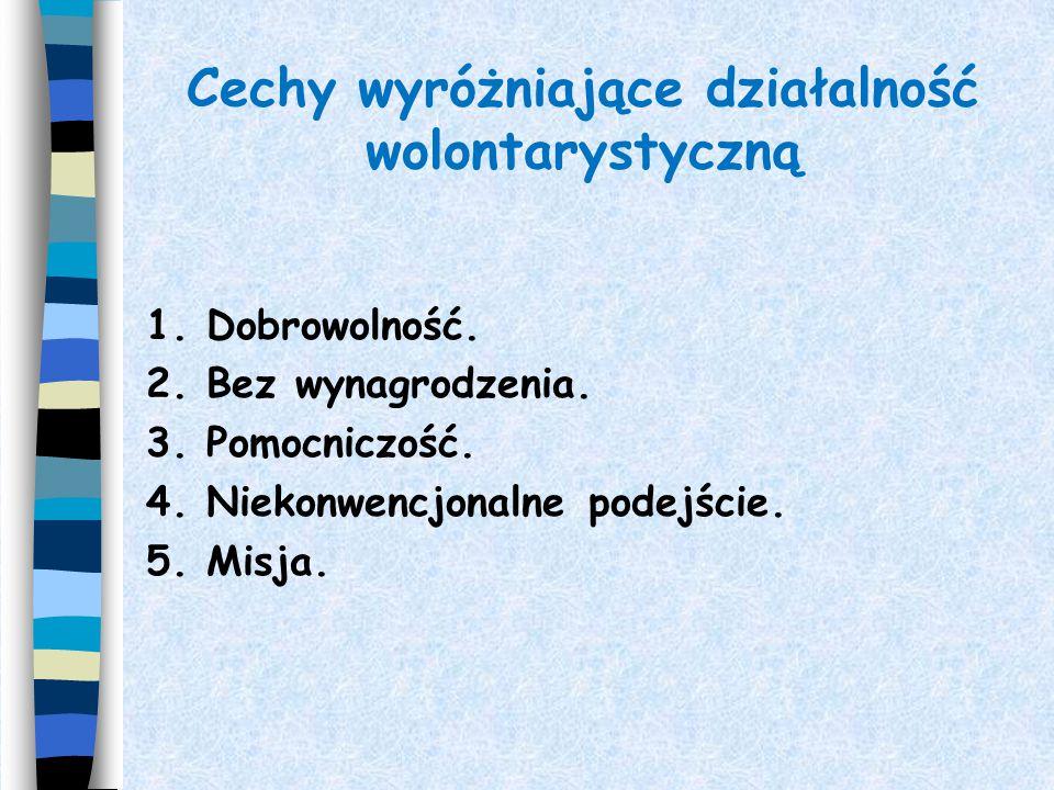 Cechy wyróżniające działalność wolontarystyczną 1.
