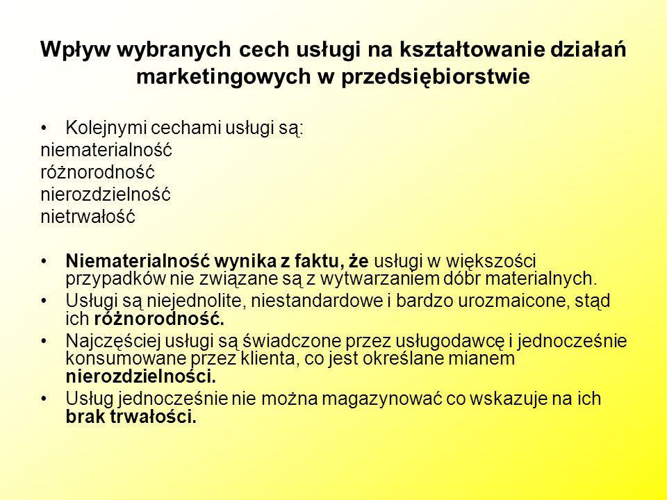 Wpływ wybranych cech usługi na kształtowanie działań marketingowych w przedsiębiorstwie Kolejnymi cechami usługi są: niematerialność różnorodność nier