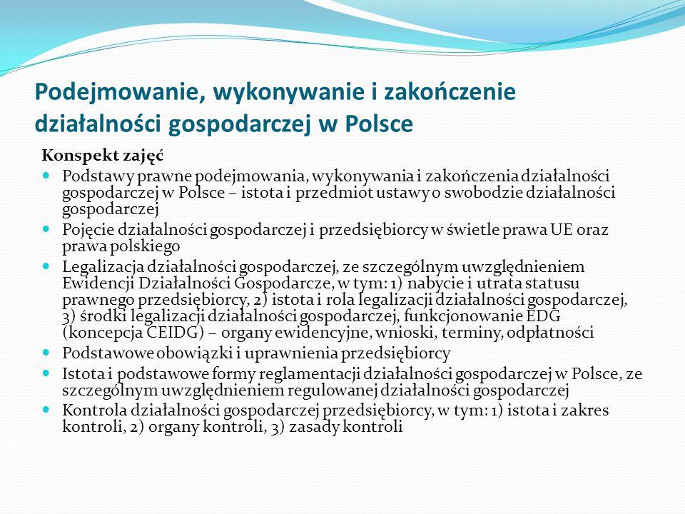 Podstawy działalności gospodarczej w Polsce Akty prawne obowiązujące ogół przedsiębiorców: Konstytucja Rzeczypospolitej Polskiej z dnia 2 kwietnia 1997 r.