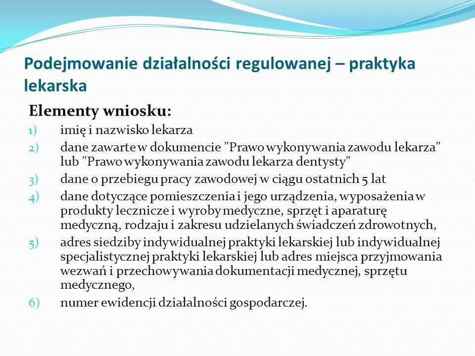 Podejmowanie działalności regulowanej – praktyka lekarska Elementy wniosku: 1) imię i nazwisko lekarza 2) dane zawarte w dokumencie