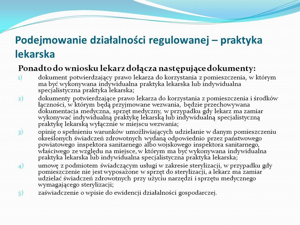 Podejmowanie działalności regulowanej – praktyka lekarska Ponadto do wniosku lekarz dołącza następujące dokumenty: 1) dokument potwierdzający prawo le