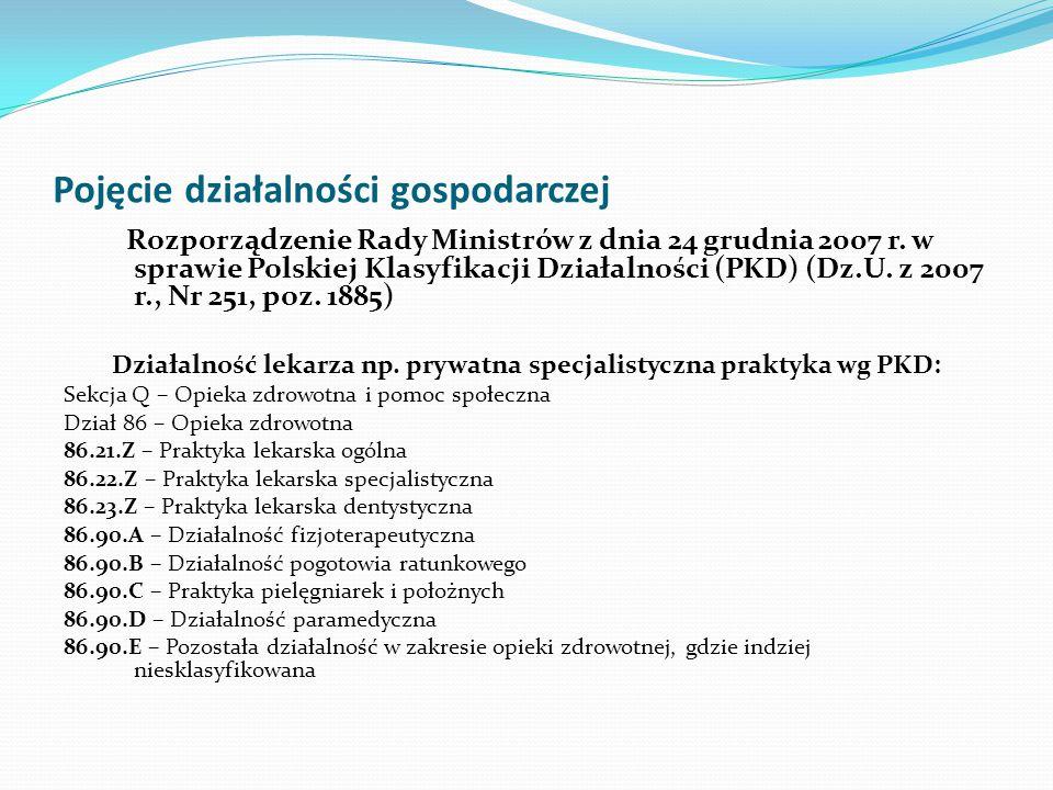 Pojęcie działalności gospodarczej Rozporządzenie Rady Ministrów z dnia 24 grudnia 2007 r. w sprawie Polskiej Klasyfikacji Działalności (PKD) (Dz.U. z