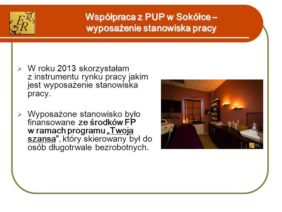 Współpraca z PUP w Sokółce – wyposażenie stanowiska pracy  W roku 2013 skorzystałam z instrumentu rynku pracy jakim jest wyposażenie stanowiska pracy
