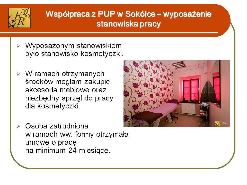 Współpraca z PUP w Sokółce – wyposażenie stanowiska pracy  Wyposażonym stanowiskiem było stanowisko kosmetyczki.