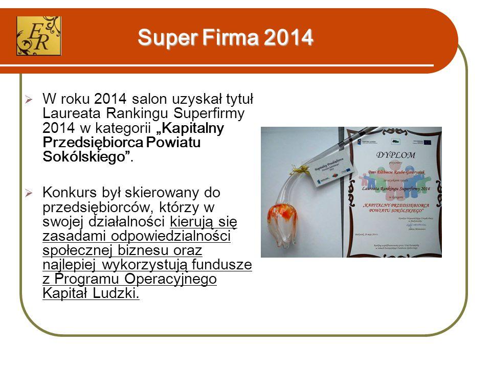 """Super Firma 2014  W roku 2014 salon uzyskał tytuł Laureata Rankingu Superfirmy 2014 w kategorii """"Kapitalny Przedsiębiorca Powiatu Sokólskiego ."""