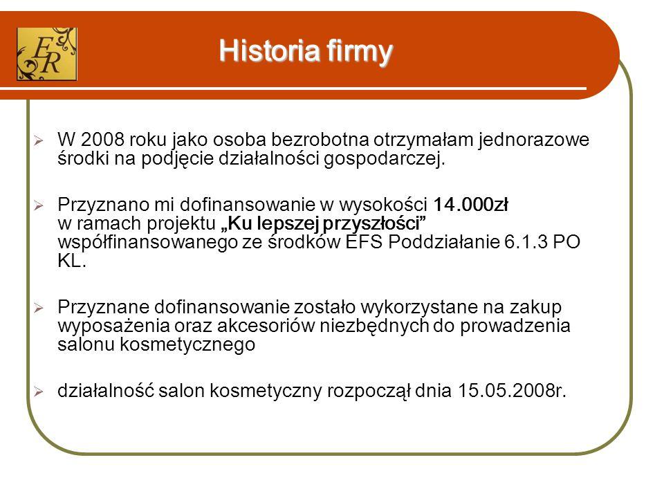 Historia firmy  W 2008 roku jako osoba bezrobotna otrzymałam jednorazowe środki na podjęcie działalności gospodarczej.