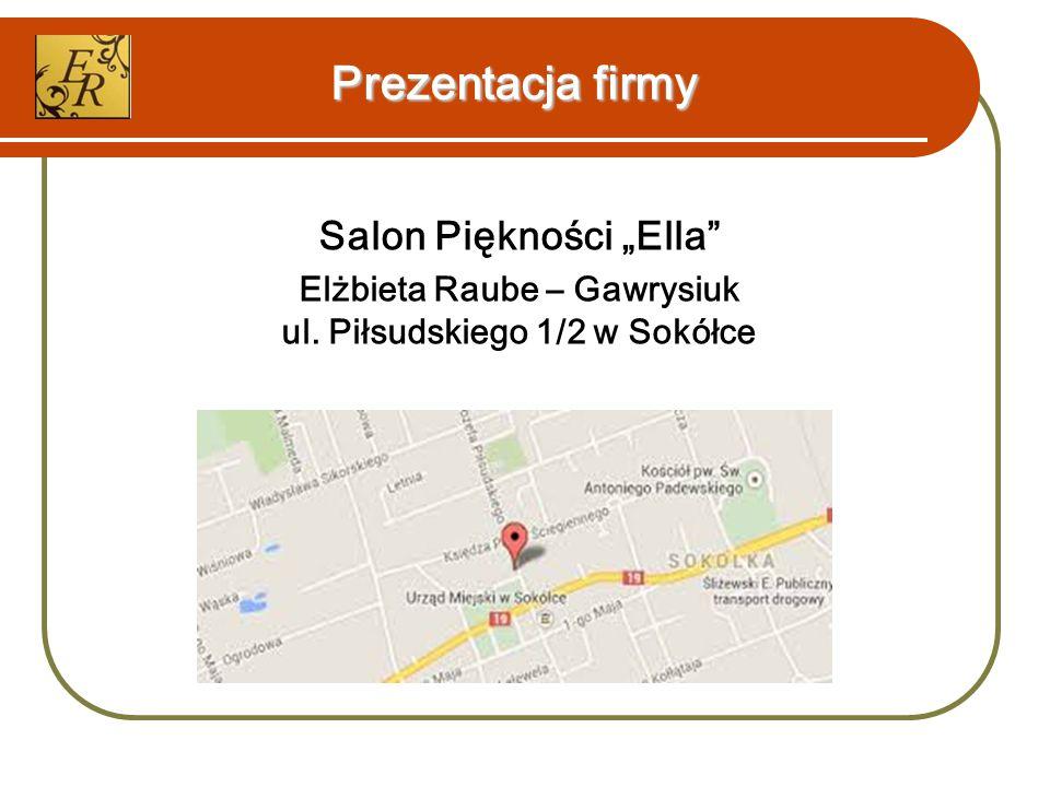"""Prezentacja firmy Salon Piękności """"Ella Elżbieta Raube – Gawrysiuk ul. Piłsudskiego 1/2 w Sokółce"""