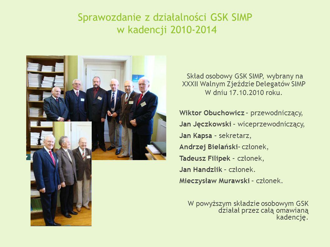 Skład osobowy GSK SIMP, wybrany na XXXII Walnym Zjeździe Delegatów SIMP W dniu 17.10.2010 roku. Wiktor Obuchowicz – przewodniczący, Jan Jęczkowski – w