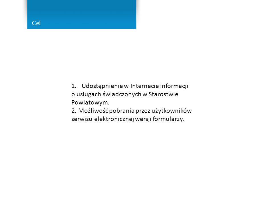 1.Udostępnienie w Internecie informacji o usługach świadczonych w Starostwie Powiatowym.