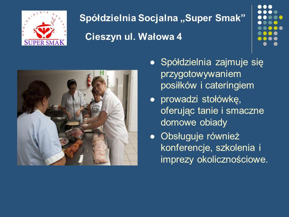 "Spółdzielnia Socjalna ""Super Smak Cieszyn ul."