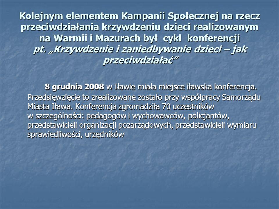 Kolejnym elementem Kampanii Społecznej na rzecz przeciwdziałania krzywdzeniu dzieci realizowanym na Warmii i Mazurach był cykl konferencji pt.