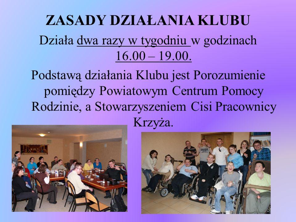 Klub działa w strukturach Powiatowego Centrum Pomocy Rodzinie w Głogowie, który prowadzi obsługę kadrowo – finansową oraz stały monitoring.