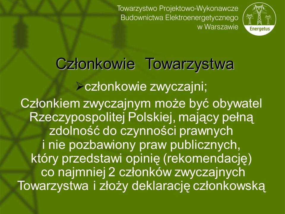 Członkowie Towarzystwa  członkowie zwyczajni; Członkiem zwyczajnym może być obywatel Rzeczypospolitej Polskiej, mający pełną zdolność do czynności pr