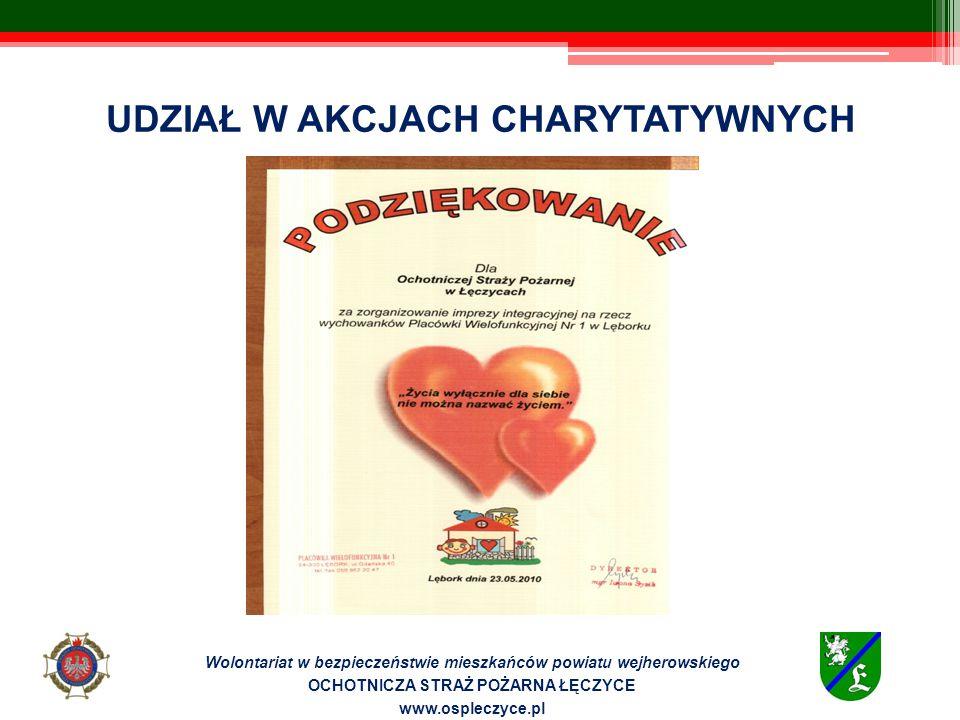 Wolontariat w bezpieczeństwie mieszkańców powiatu wejherowskiego OCHOTNICZA STRAŻ POŻARNA ŁĘCZYCE www.ospleczyce.pl UDZIAŁ W AKCJACH CHARYTATYWNYCH