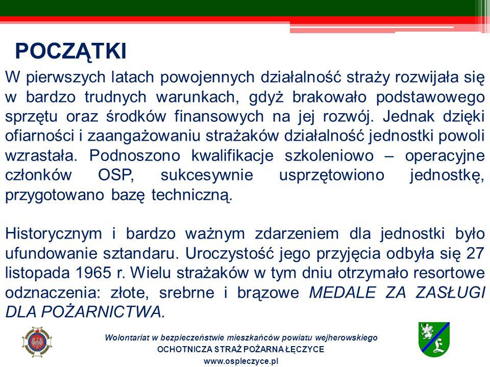 Wolontariat w bezpieczeństwie mieszkańców powiatu wejherowskiego OCHOTNICZA STRAŻ POŻARNA ŁĘCZYCE www.ospleczyce.pl W czynie społecznym rozpoczęto budowę remizy wraz ze świetlicą, która została oddana do użytku 22 lipca 1972 r.