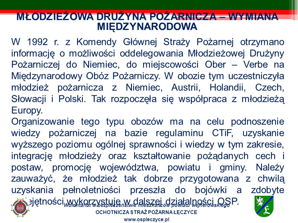 Współpraca Austria, Niemcy Wolontariat w bezpieczeństwie mieszkańców powiatu wejherowskiego OCHOTNICZA STRAŻ POŻARNA ŁĘCZYCE www.ospleczyce.pl