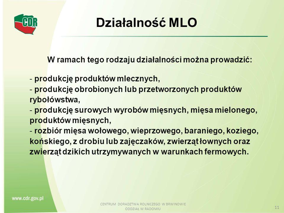 CENTRUM DORADZTWA ROLNICZEGO W BRWINOWIE ODDZIAŁ W RADOMIU 11 W ramach tego rodzaju działalności można prowadzić: - produkcję produktów mlecznych, - p