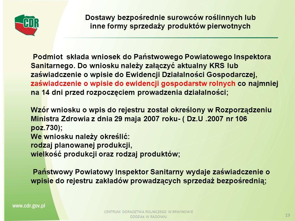 CENTRUM DORADZTWA ROLNICZEGO W BRWINOWIE ODDZIAŁ W RADOMIU 19 Dostawy bezpośrednie surowców roślinnych lub inne formy sprzedaży produktów pierwotnych