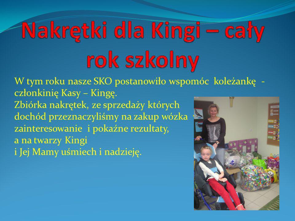 W tym roku nasze SKO postanowiło wspomóc koleżankę - członkinię Kasy – Kingę.