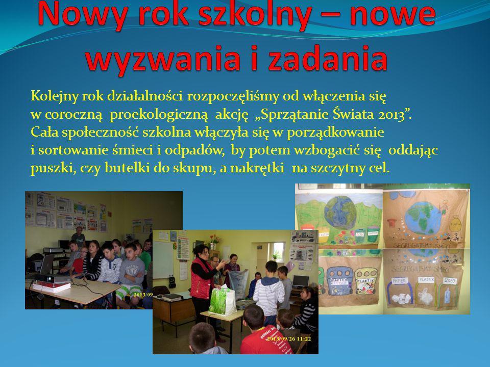 """Kolejny rok działalności rozpoczęliśmy od włączenia się w coroczną proekologiczną akcję """"Sprzątanie Świata 2013 ."""