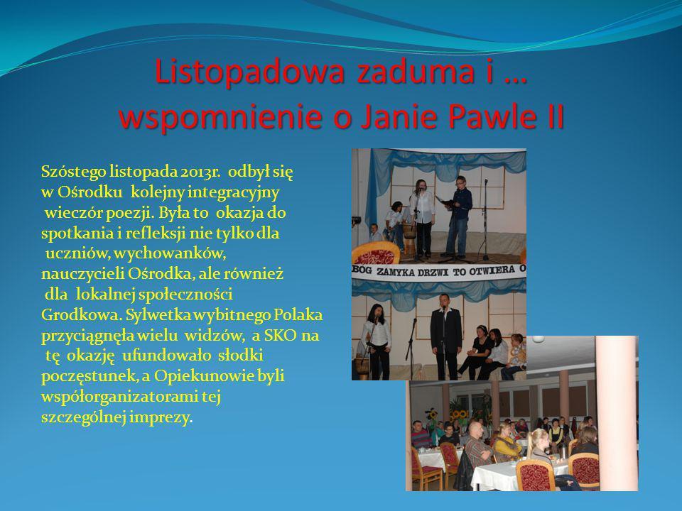 Listopadowa zaduma i … wspomnienie o Janie Pawle II Szóstego listopada 2013r.