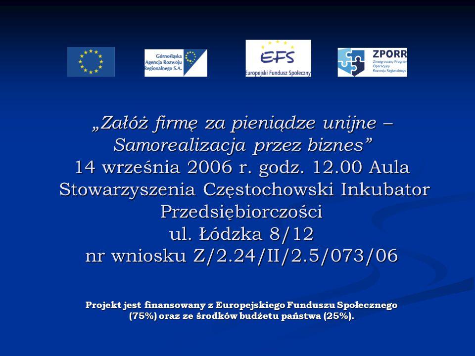 """""""Załóż firmę za pieniądze unijne – Samorealizacja przez biznes 14 września 2006 r."""