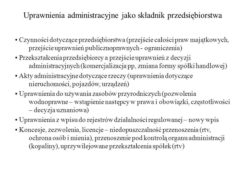 Uprawnienia administracyjne jako składnik przedsiębiorstwa Czynności dotyczące przedsiębiorstwa (przejście całości praw majątkowych, przejście uprawni