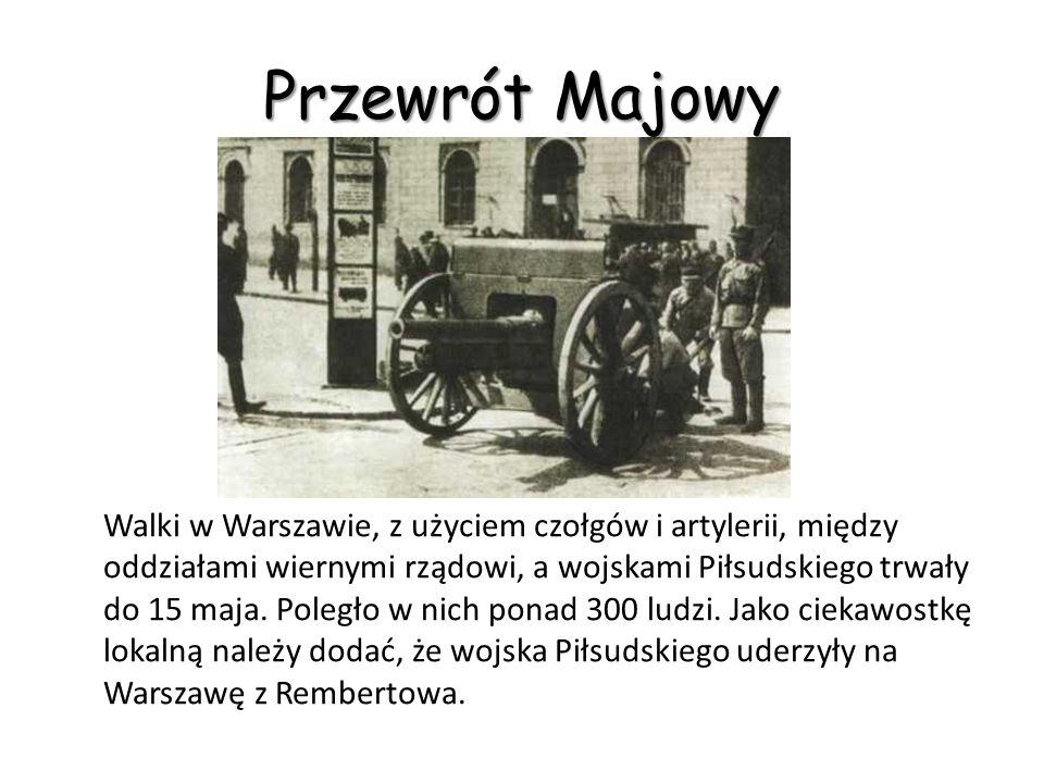 Przewrót Majowy Zbrojny zamach stanu został dokonany w Polsce przez marszałka Józefa Piłsudskiego w dniach 12- 15 maja 1926.