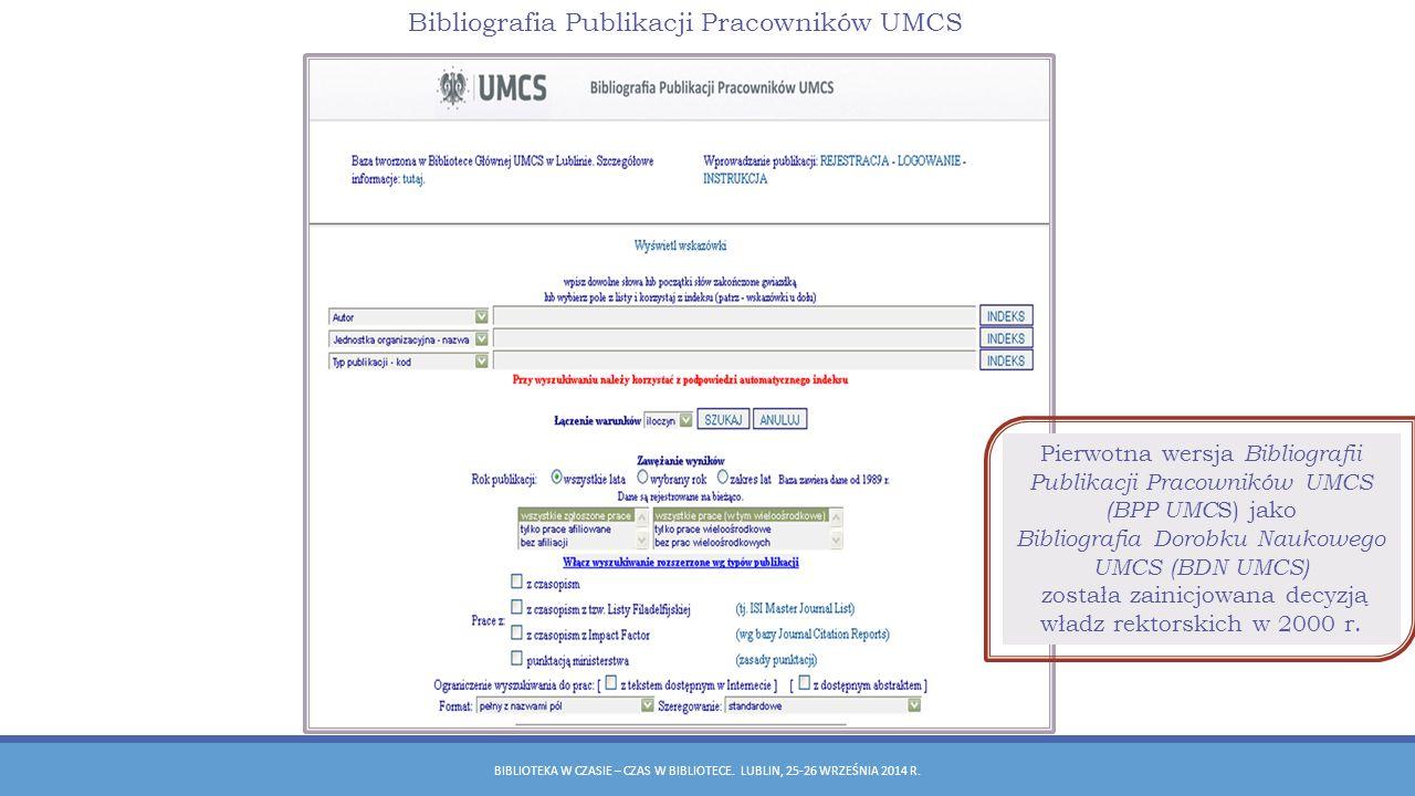 Bibliografia Publikacji Pracowników UMCS Kryteria doboru materiału bibliograficznego: BIBLIOTEKA W CZASIE – CZAS W BIBLIOTECE.