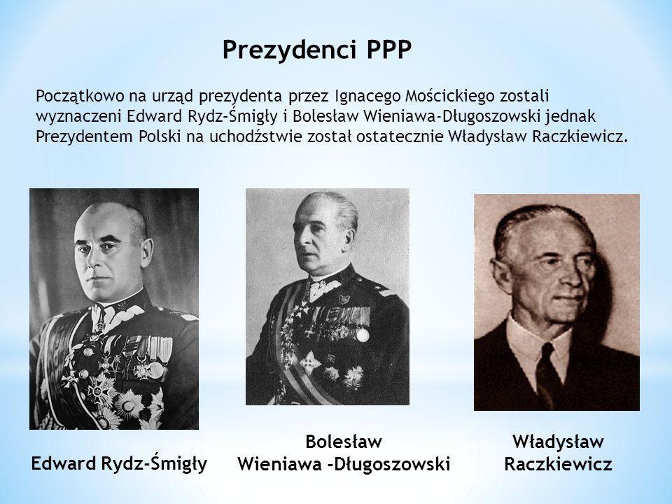 Edward Rydz-Śmigły Bolesław Wieniawa -Długoszowski Władysław Raczkiewicz Początkowo na urząd prezydenta przez Ignacego Mościckiego zostali wyznaczeni Edward Rydz–Śmigły i Bolesław Wieniawa-Długoszowski jednak Prezydentem Polski na uchodźstwie został ostatecznie Władysław Raczkiewicz.