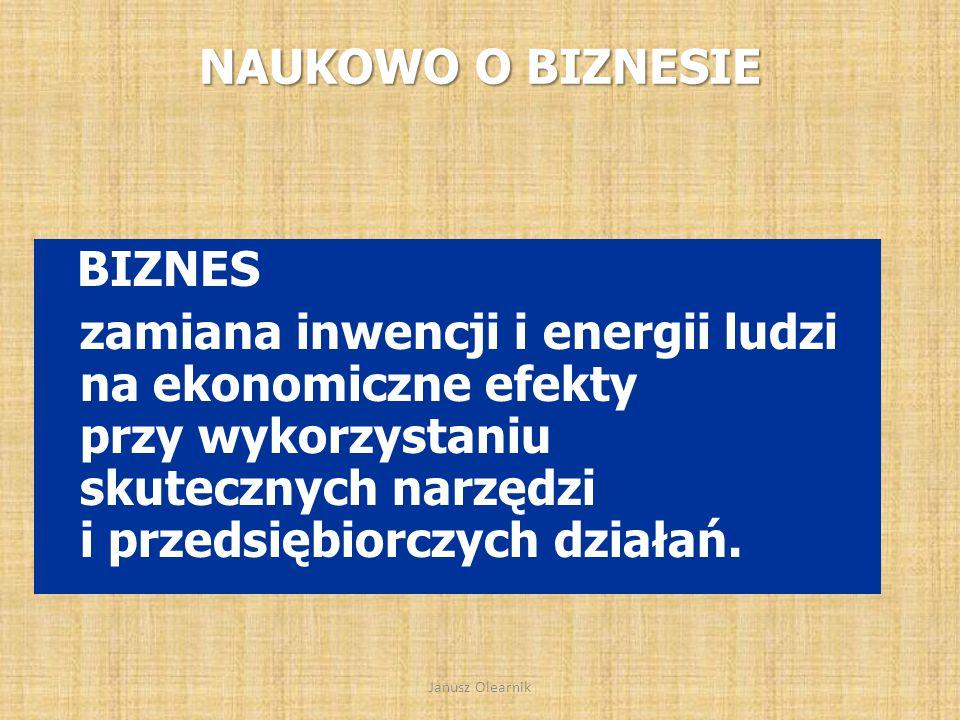 O biznesie i koncepcji biznesu w turystyce i rekreacji Janusz Olearnik Wykład nr 4 Janusz Olearnik