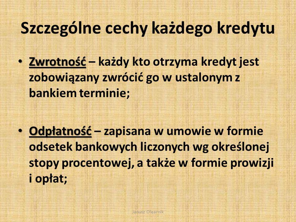 KREDYT JAKO PODSTAWOWE ŹRÓDŁO KAPITAŁU OBCEGO Janusz Olearnik