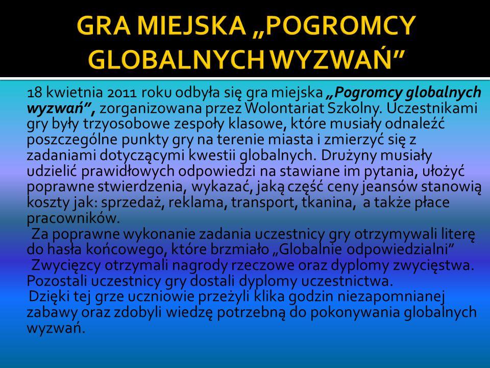 """18 kwietnia 2011 roku odbyła się gra miejska """"Pogromcy globalnych wyzwań , zorganizowana przez Wolontariat Szkolny."""