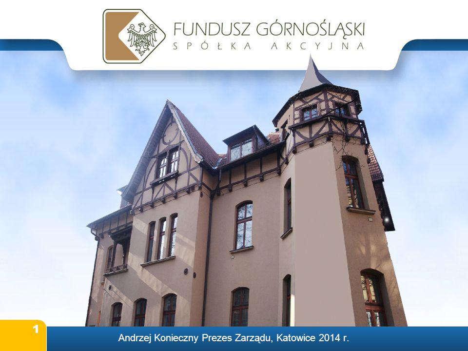 1 Andrzej Konieczny Prezes Zarządu, Katowice 2014 r.