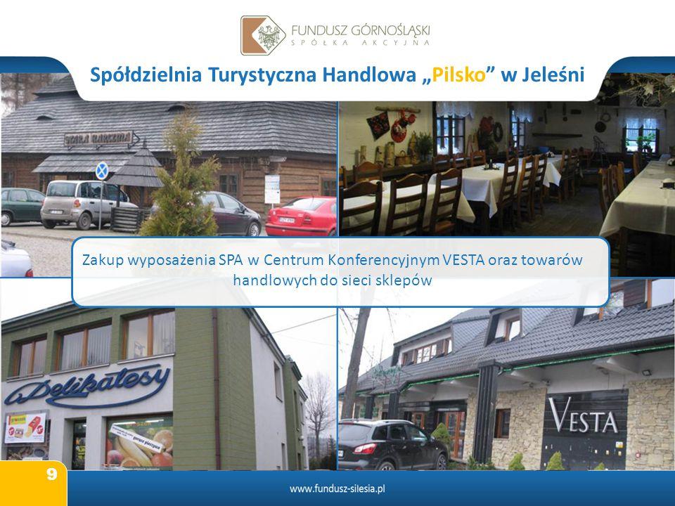 """9 Spółdzielnia Turystyczna Handlowa """"Pilsko"""" w Jeleśni Zakup wyposażenia SPA w Centrum Konferencyjnym VESTA oraz towarów handlowych do sieci sklepów"""