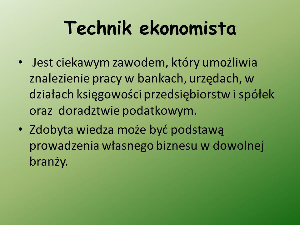 Technik ekonomista Jest ciekawym zawodem, który umożliwia znalezienie pracy w bankach, urzędach, w działach księgowości przedsiębiorstw i spółek oraz