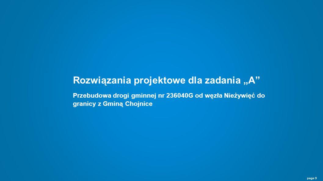 """Rozwiązania projektowe dla zadania """"A page 9 Przebudowa drogi gminnej nr 236040G od węzła Nieżywięć do granicy z Gminą Chojnice"""