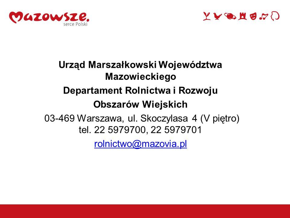 12 Urząd Marszałkowski Województwa Mazowieckiego Departament Rolnictwa i Rozwoju Obszarów Wiejskich 03-469 Warszawa, ul. Skoczylasa 4 (V piętro) tel.