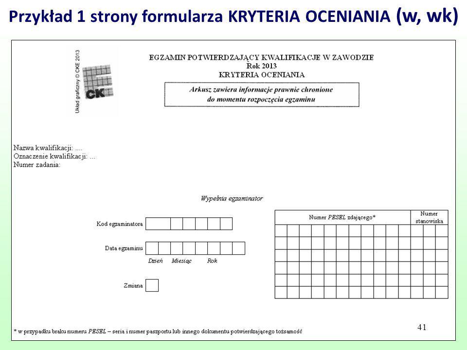 41 Przykład 1 strony formularza KRYTERIA OCENIANIA (w, wk) 41