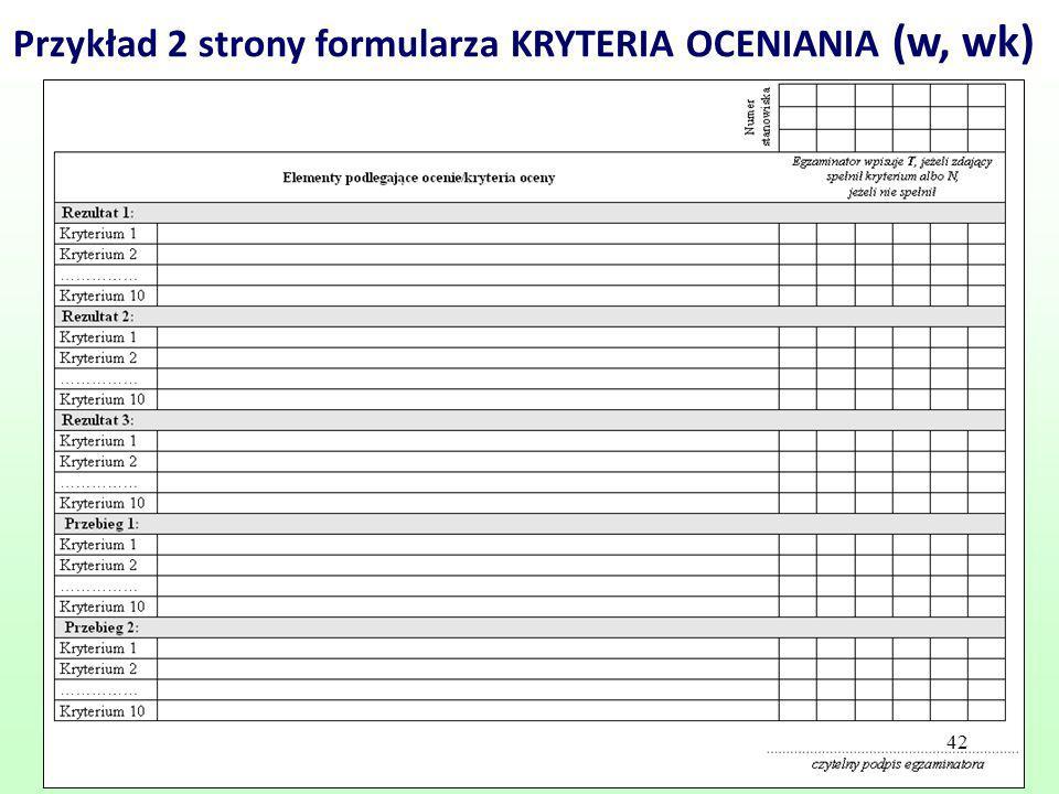 42 Przykład 2 strony formularza KRYTERIA OCENIANIA (w, wk) 42