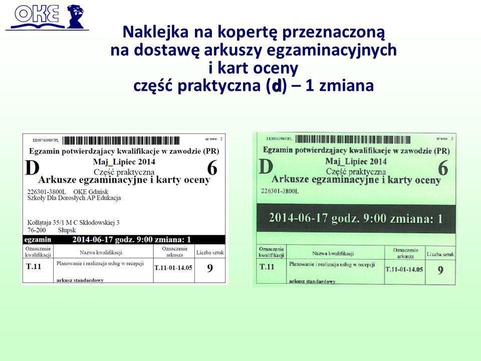 Naklejka na kopertę przeznaczoną na dostawę arkuszy egzaminacyjnych i kart oceny d część praktyczna (d) – 1 zmiana